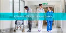 Centros de salud en Amazonas