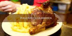 Pollerías en Cajamarca